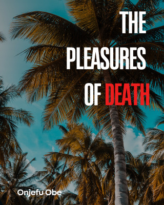 The Pleasures Of Death