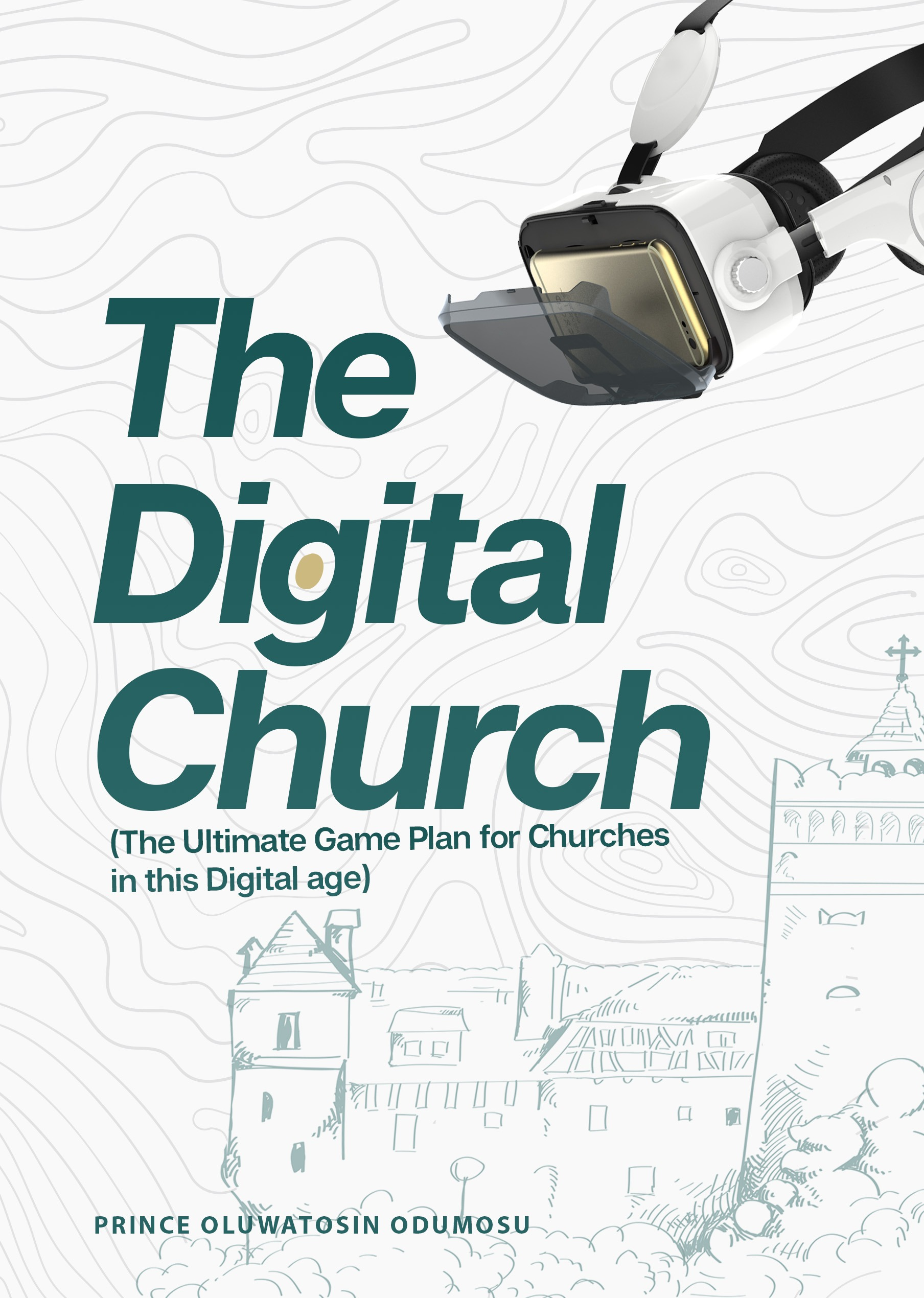 The Digital Church : The Ultimate Guide For Churches In This Digi