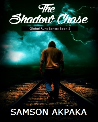 The Shadow Chase (Global Runs Series: Book 2) ssr