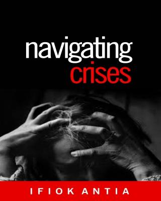 Navigating Crises