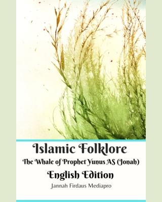 Islamic Folklore The Whale of Prophet Yunus AS (Jonah)