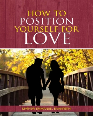 HOW TO POSITION YOURSELF FOR LOVE