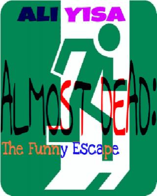 Almost Dead: Funny Escape