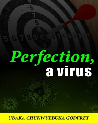 Perfection, a Virus