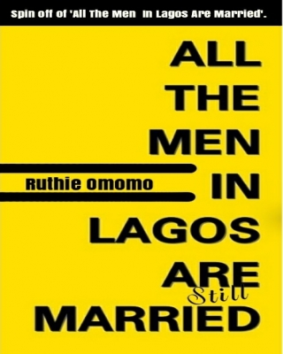 All The Men In Lagos Are Still Married