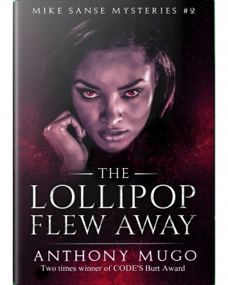 The Lollipop Flew Away (Mike Sanse Mysteries #2) COMPLETE