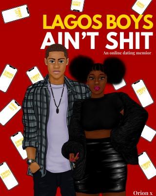 Lagos Boys Ain't Shit
