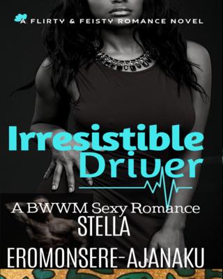 Irresistible Driver ~ A BWWM Sexy Romance