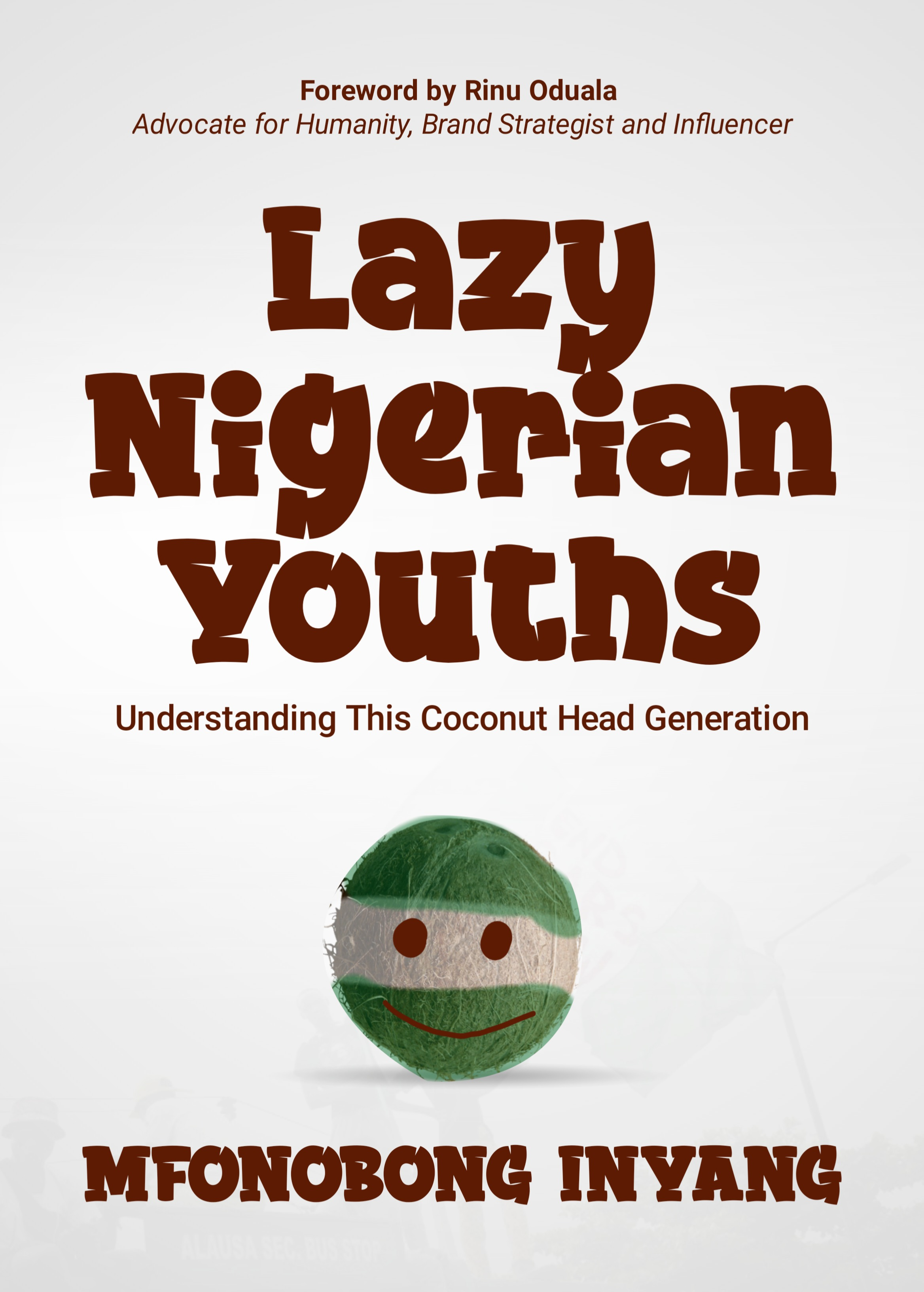 Lazy Nigerian Youths: Understanding This Coconut Head Generation