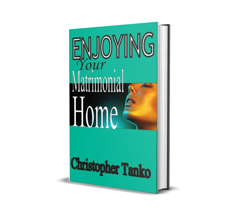 ENJOYING YOUR MATRIMONIAL HOME