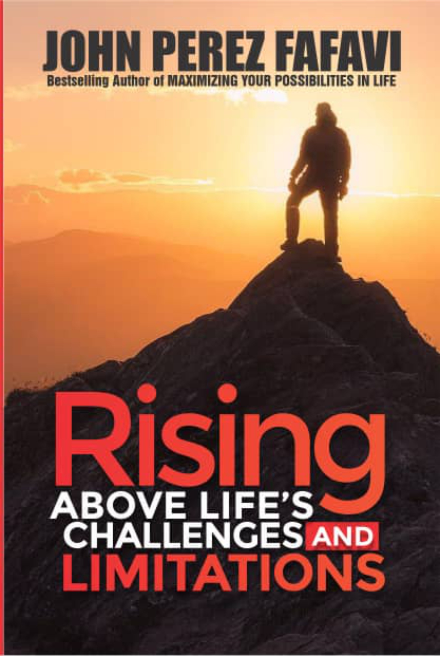 RISING ABOVE LIFE'S CHALLENGES and LIMITATIONS