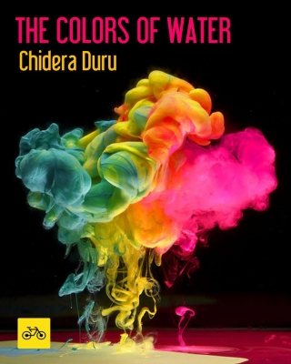 THE COLORS OF WATER By Chidera Duru