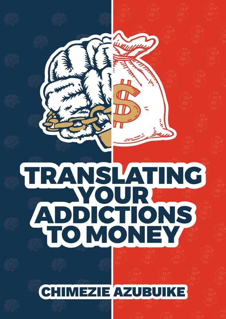 Translating Your Addictions to Money