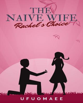 The Naive Wife - Rachel's Choice