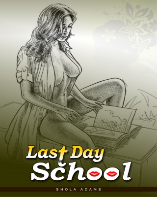 Last Day in School (Erotic Story) - Adult Only. (18+)