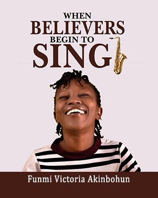 When Believers Begin to Sing