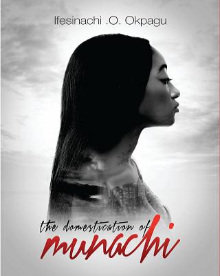 The Domestication of Munachi
