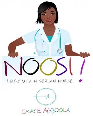 NOOSI:DIARY OF A NIGERIAN NURSE
