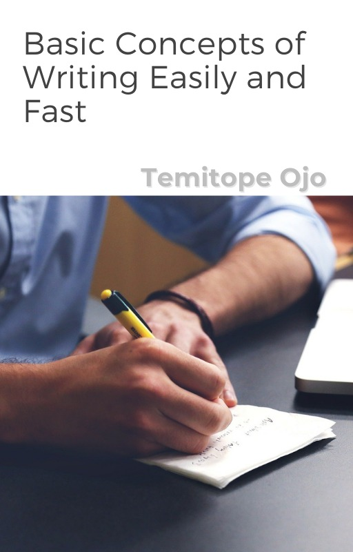 THE BASIC CONCEPTS OF WRITING EASILY AND FAST