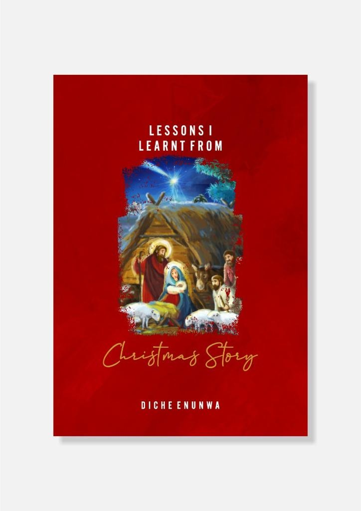 LESSONS I LEARNT  FROM THE CHRISTMAS STORY