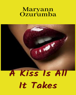 A Kiss Is All It Takes - Adult Only (18+)