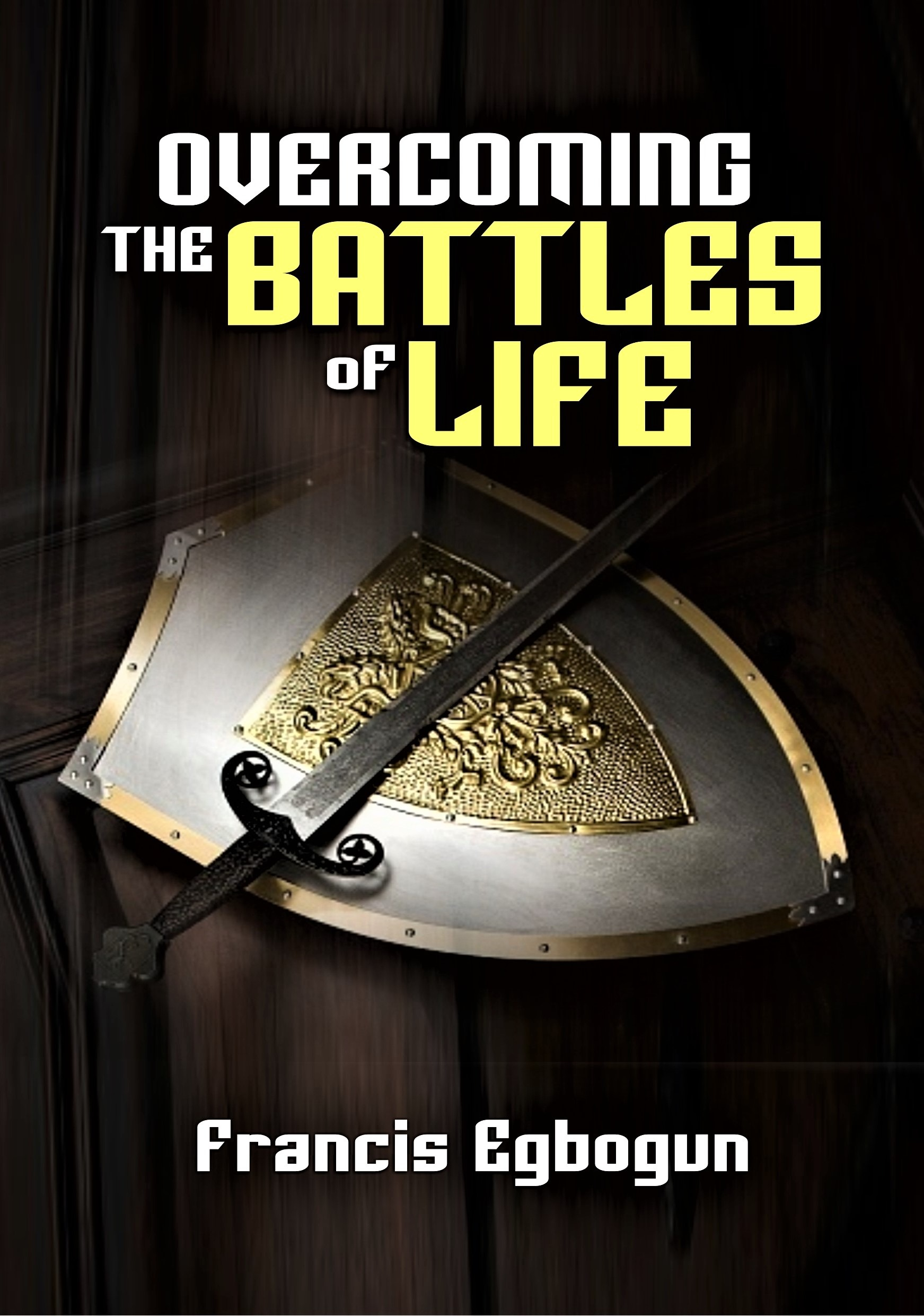 OVERCOMING THE BATTLES OF LIFE