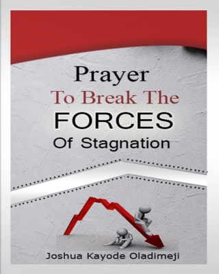PRAYER GUIDE TO BREAK FORCES OF STAGNATION