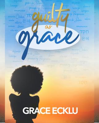 Guilty as Grace