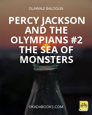 percy jackson and the olympians #2 the sea of monsters