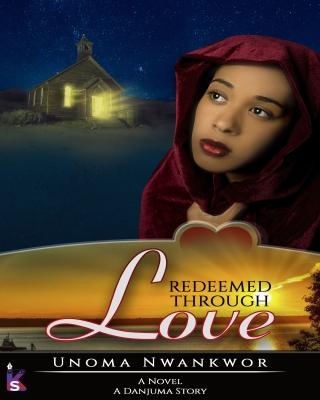 Redeemed Through Love : A Danjuma Story