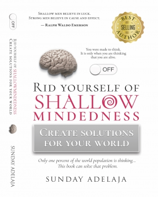 Rid yourself of shallow-mindedness