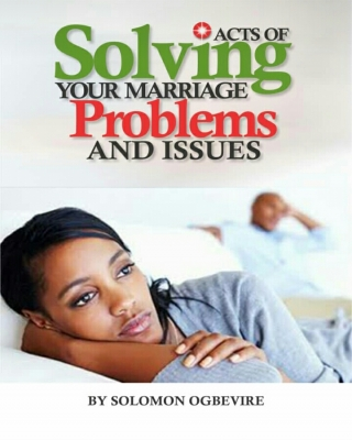 Acts of solving your Marriage Problems and issues