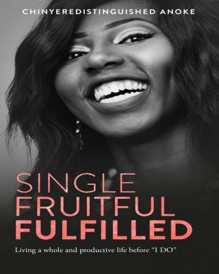 SINGLE, FRUITFUL, FULFILLED - Living a whole and productive life