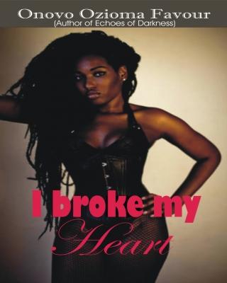 I broke my Heart