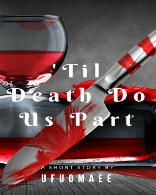 'Til Death Do Us Part (A Short Story)