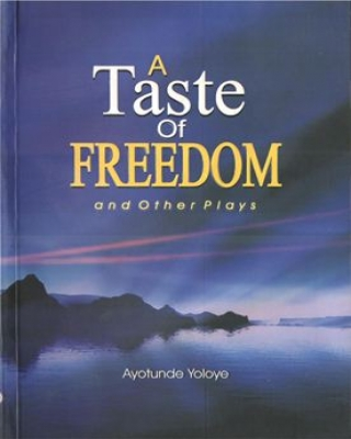 A Taste of Freedom and Other Plays