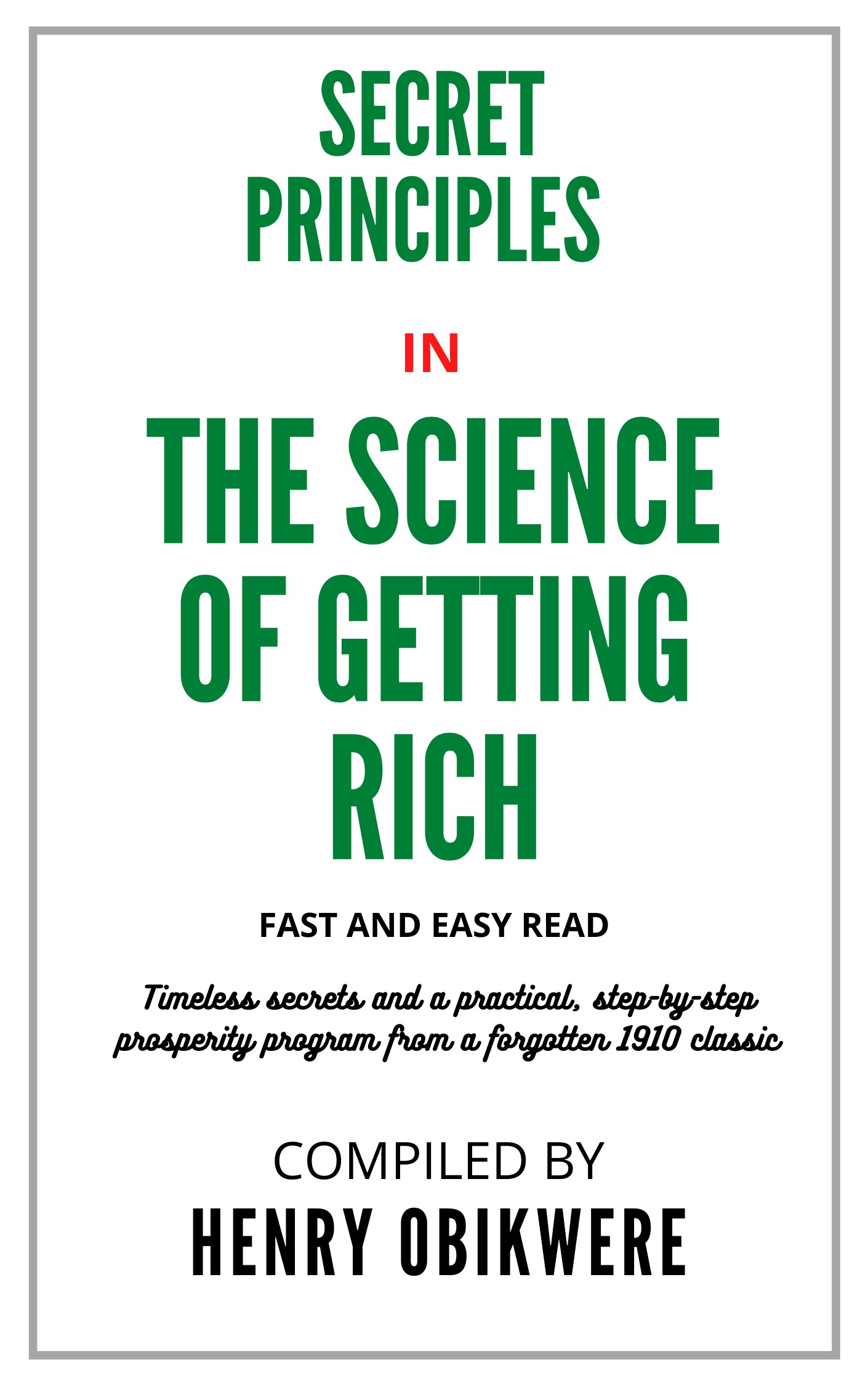 SECRET PRINCIPLES IN THE SCIENCE OF GETTING RICH