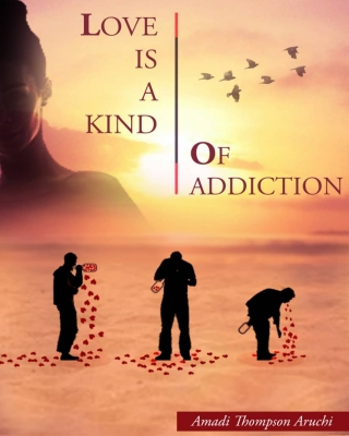 Love is a Kind of Addiction