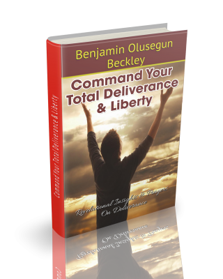 Command Your Total Deliverance & Liberty