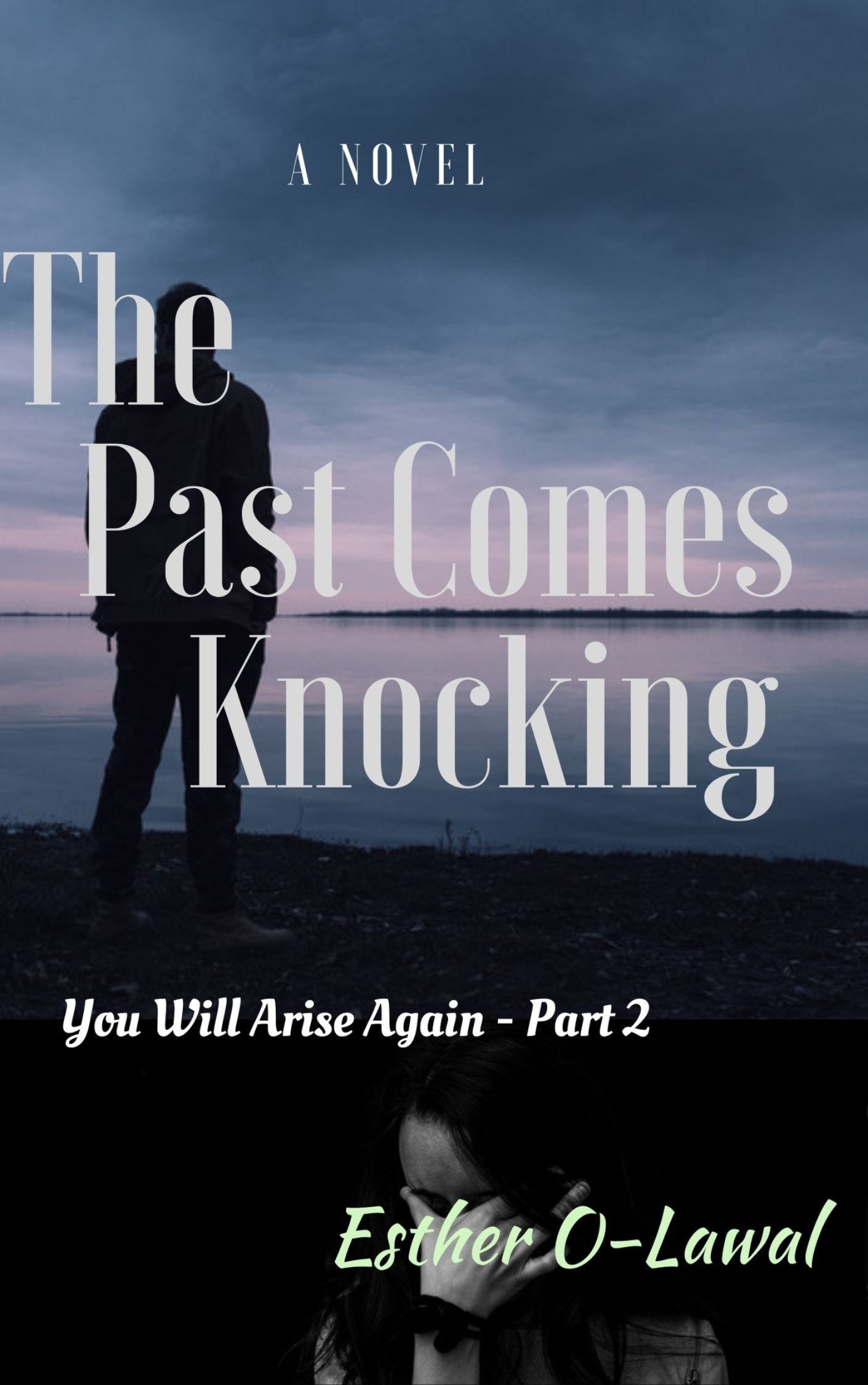 The Past Comes Knocking  (you will Arise again - part2)