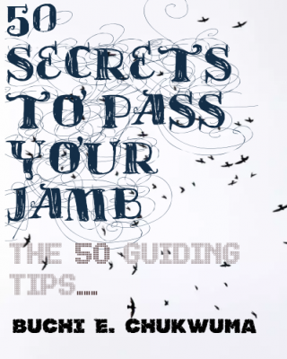 50 Secrets To Pass Your JAMB