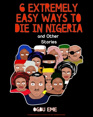 6 Extremely Easy Ways to Die in Nigeria and Other Stories