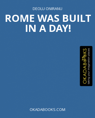 Rome Was Built in a Day!