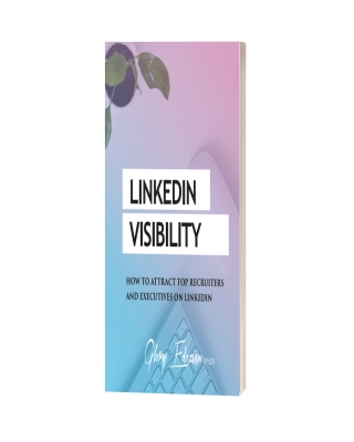 LinkedIn Visibility Guide: How To Attract Top Recruiters And Exec