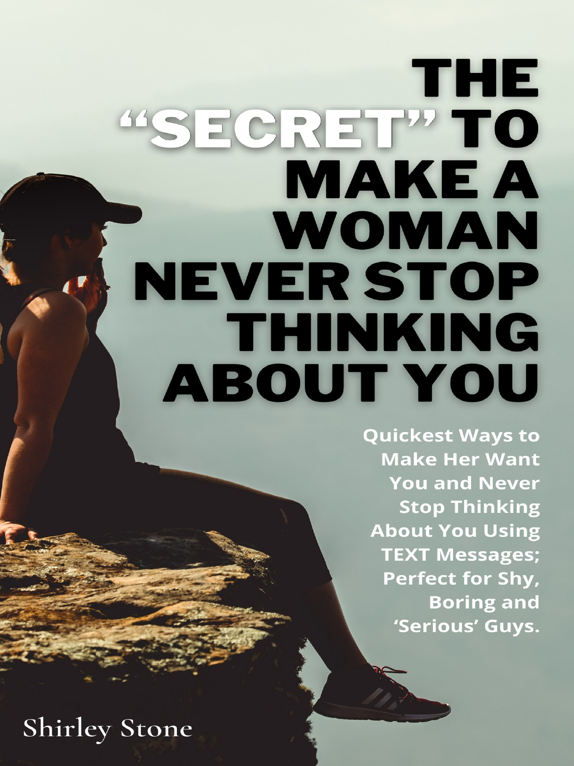 """The """"Secret"""" To Make A Woman Never Stop Thinking About You  Quick"""