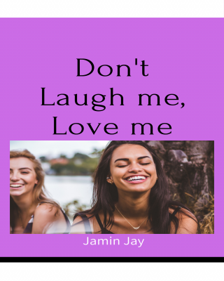 Don't Laugh Me, Love Me