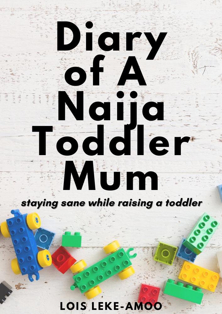 Diary of A Naija Toddler Mum