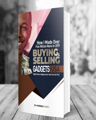 HOW I MADE 5MILLION IN 2019 NAIRA BUYING AND SELLING GADGETS FROM
