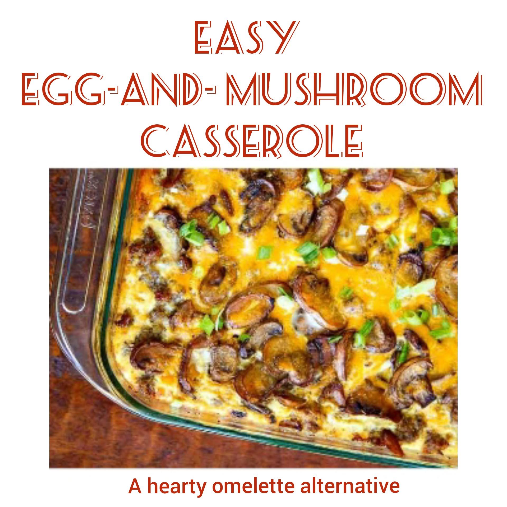 Easy egg and Mushroom casserole