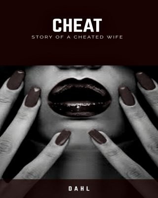 CHEAT; Story of a cheated wife